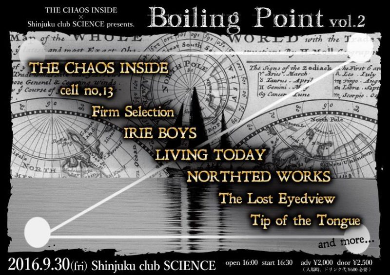 THE CHAOS INSIDE×Shinjuku club SCIENCE presents. 【Boiling Point Vol.2】