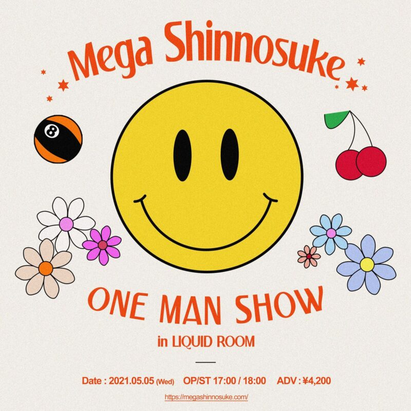 Mega Shinnosuke 「ONE MAN SHOW in LIQUIDROOM」出演決定!